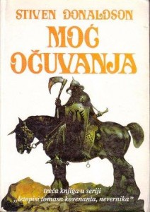 MOĆ OČUVANJA treća knjiga u seriji Letopisi Tomasa Kovenanta, nevernika - STIVEN DONALDSON
