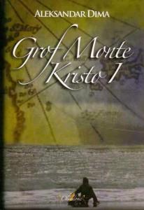 GROF MONTE KRISTO -  ALEKSANDAR DIMA (u 2 knjige)