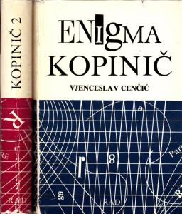 ENIGMA KOPINIČ - VJENCESLAV CENČIĆ (u 2 knjige)