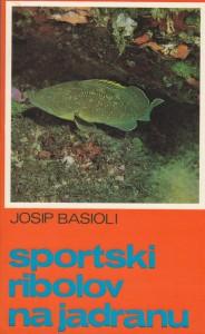 SPORTSKI RIBOLOV NA JADRANU - JOSIP BASIOLI