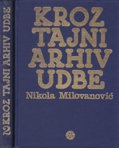 KROZ TAJNI ARHIV UDBE - NIKOLA MILOVANOVIĆ u dve knjige (u 2 knjige)
