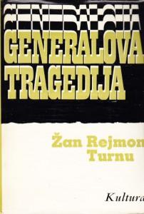 GENERALOVA TRAGEDIJA - ŽAN REJMON TURNU