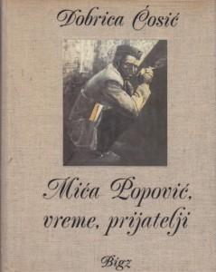 MIĆA POPOVIĆ, VREME, PRIJATELJI - DOBRICA ĆOSIĆ sa potpisom Miće Popovića