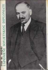 USPOMENE SOVJETSKOG DIPLOMATE - IVAN M. MAJSKI