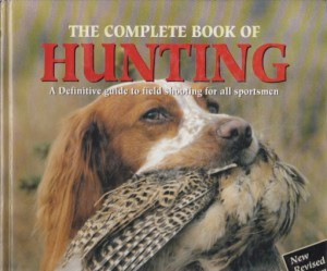 THE COMPLETE BOOK OF HUNTING (na engleskom)