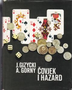 ČOVEK I HAZARD - J.GIZICKI, A.GORNY
