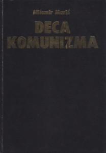 DECA KOMUNIZMA - MILOMIR MARIĆ