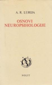 OSNOVI NEUROPSIHOLOGIJE - ALEKSANDAR ROMANOVIČ LURIJA