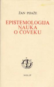 EPISTEMOLOGIJA NAUKA O ČOVEKU - ŽAN PIJAŽE