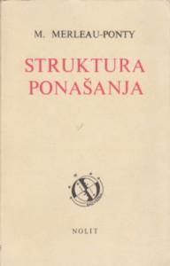 STRUKTURA PONAŠANJA - MAURICE MERLEAU - PONTY