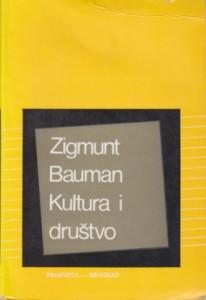 KULTURA I DRUŠTVO - ZIGMUNT BAUMAN