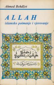 ALLAH islamsko poimanje i verovanje - AHMED BEHDŽET