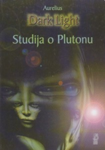 STUDIJA O PLUTONU - DARK LIGHT