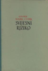 SVIJESNI RIZIKO - GENERAL MARK KLARK
