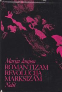 ROMANTIZAM-REVOLUCIJA-MARKSIZAM - MARIJA JANJION