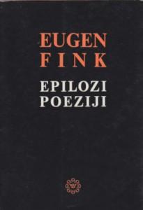 EPILOZI POEZIJI - EUGEN FINK