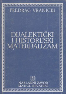 DIJALEKTIČKI I HISTORIJSKI MATERIJALIZAM - PREDRAG VRANICKI