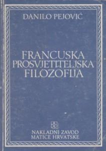 FRANCUSKA PROSVJETITELJSKA FILOZOFIJA - DANILO PEJOVIĆ