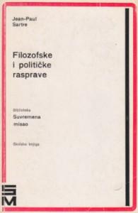 FILOZOFSKE I POLITIČKE RASPRAVE - ŽAN POL SARTR