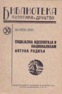 SOCIJALNA IDEOLOGIJA I NACIONALIZAM ANTUNA RADIĆA - ĐORĐE TASIĆ