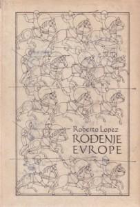 ROĐENJE EVROPE - ROBERTO LOPEZ