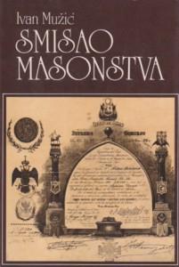 SMISAO MASONSTVA - IVAN MUŽIĆ