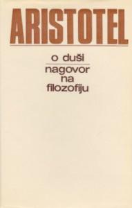O DUŠI-NAGOVOR NA FILOZOFIJU - ARISTOTEL