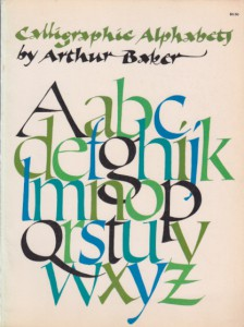 CALLIGRAPHIC ALPHABETS - ARTHUR BAKER