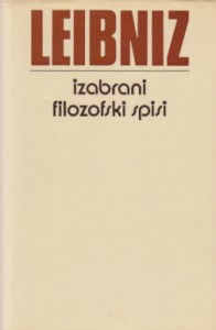 IZABRANI FILOZOFSKI SPISI - GOTTFRIED WILHELM LEIBNIZ