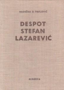 DESPOT STEFAN LAZAREVIĆ - NADEŽDA D. PAVLOVIĆ
