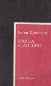 KNJIGA O ADLERU - SEREN KJERKEGOR