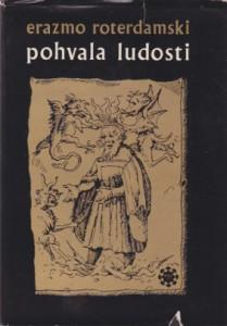 POHVALA LUDOSTI - ERAZMO ROTERDAMSKI