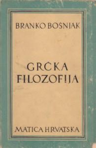 GRČKA FILOZOFIJA - BRANKO BOŠNJAK