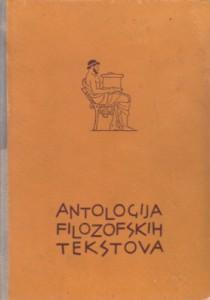 ANTOLOGIJA FILOZOFSKIH TEKSTOVA s pregledom povijesti filozofije