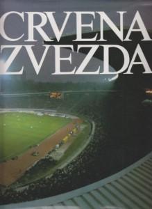 CRVENA ZVEZDA 1945 - 1985 monografija