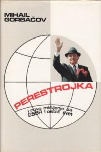 PERESTROJKA i novo mišljenje za SSSR i ostali svet - MIHAIL GORBAČOV sa potpisom Mihaila Gorbačova
