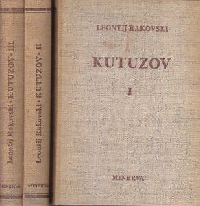 KUTUZOV - LEONTIJ RAKOVSKI u tri knjige (u 3 knjige)