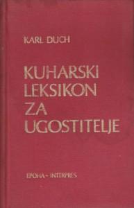 KUHARSKI LEKSIKON ZA UGOSTITELJE - KARL DUCH