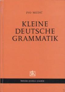 KLEINE DEUTSCHE GRAMMATIK - IVO MEDIĆ