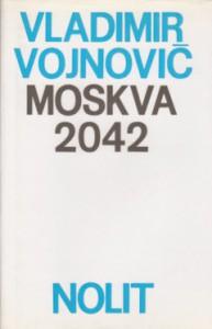 MOSKVA 2042 - VLADIMIR VOJNOVIČ