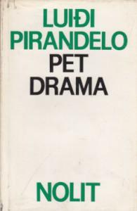 PET DRAMA - LUIĐI PIRANDELO