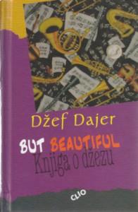 BUT BEAUTIFUL - KNJIGA O DŽEZU - DŽEF DAJER