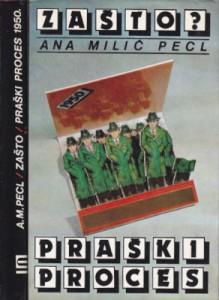 ZAŠTO? praški proces 1950. - ANA MILIĆ PECL (u 2 knjige)