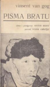 PISMA BRATU - VINSENT VAN GOG - izbor i predgovor SRETEM MARIĆ