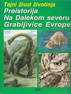 TAJNI ŽIVOT ŽIVOTINJA - preistorija, na dalekom severu, grabljivice Evrope