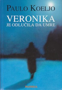 VERONIKA JE ODLUČILA DA UMRE roman - PAULO KOELJO