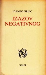IZAZOV NEGATIVNOG  uz estetiku Teodora Adorna- DANKO GRLIĆ