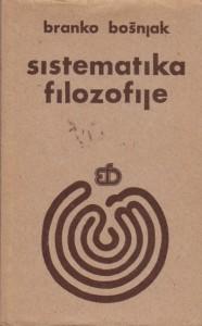 SISTEMATIKA FILOZOFIJE - BRANKO BOŠNJAK