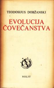 EVOLUCIJA ČOVEČANSTVA - TEODOSIJUS DOBŽANSKI