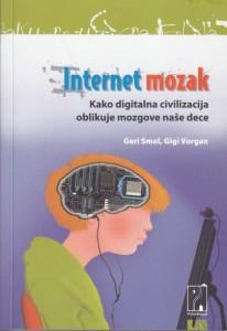 INTERNET MOZAK kako digitalna civilizacija oblikuje mozgove naše dece - GERI SMOL i GIGI VORGAN
